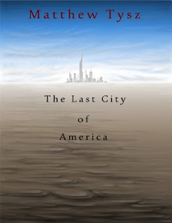 The Last City of America - A science fiction adventure by Matthew Tysz