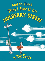 And to Think That I Saw It on Mulberry Street, Dr. Seuss