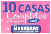 Promoção 10 casas Completas Marabraz pra Mamãe