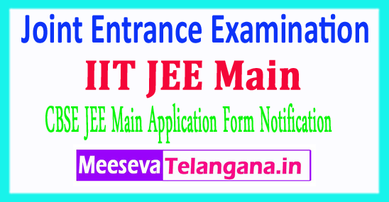 IIT Joint Entrance Examination CBSE JEE Main 2018 Application Form Notification Exam Dates Fee Last Date Admit Card