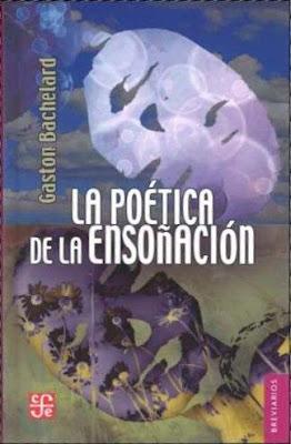 Fondo de Cultura Económica - La poética de la ensoñación - Gastón Bachelard