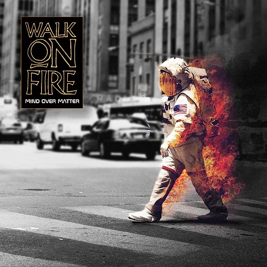 WALK ON FIRE - Mind Over Matter (2017) full