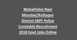 MahaPolice Navi Mumbai Kolhapur District SRPF Police Constable Recruitment 2018 Govt Jobs Online
