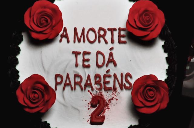 A Morte Te Dá Parabéns 2, Blog Mortalha, Filmes de Terror, 2019, Lançamentos