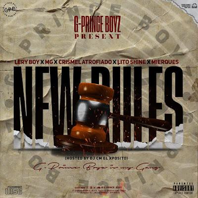 G-Prince Boyz Feat. Lery Boy, MG,Crismel Atrofiado, Lito Shine & Mierques - New Rules (Rap) DownloadMp3