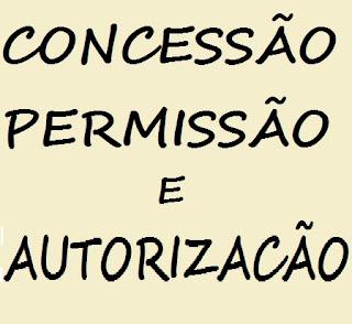 CONCESSÕES, PERMISSÕES E AUTORIZAÇÕES DE SERVIÇOS PÚBLICOS. CONCLUSÕES