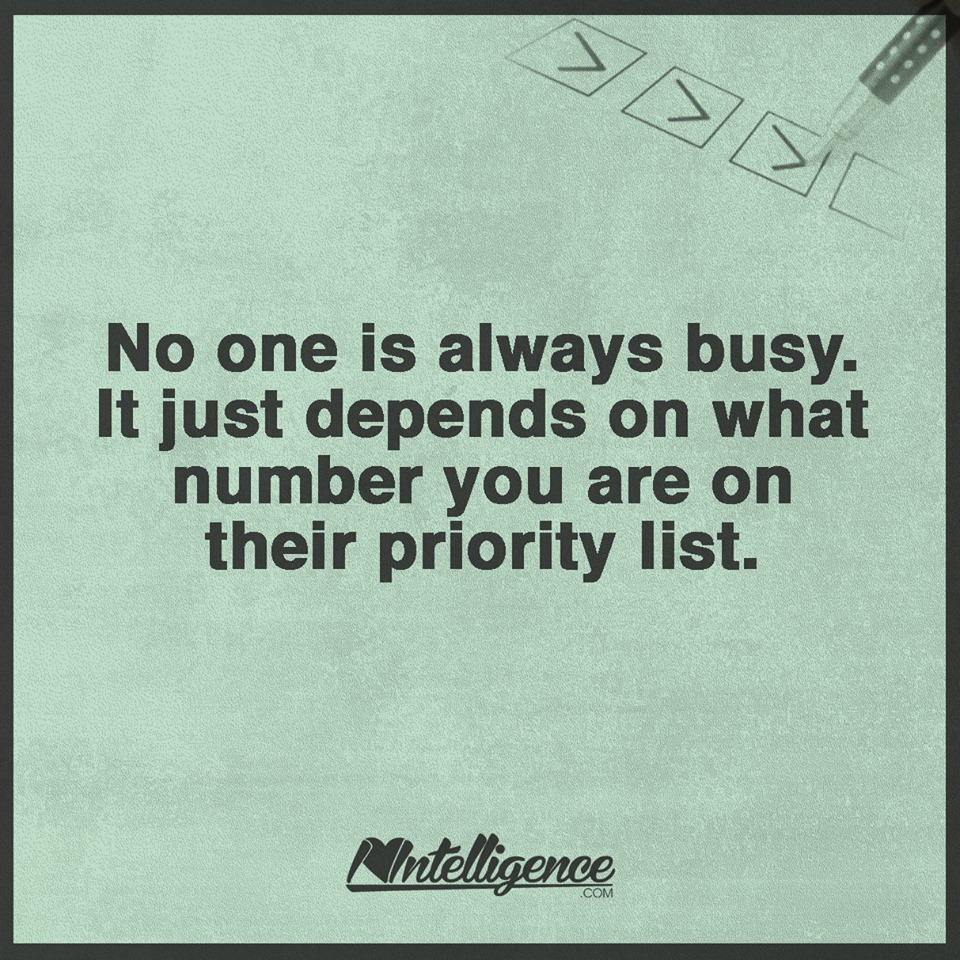 No One Is Busy It Just Depends On What Number You Are On Their
