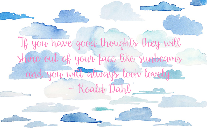Quote by author roald dahl about smiling, sun shine and positivity