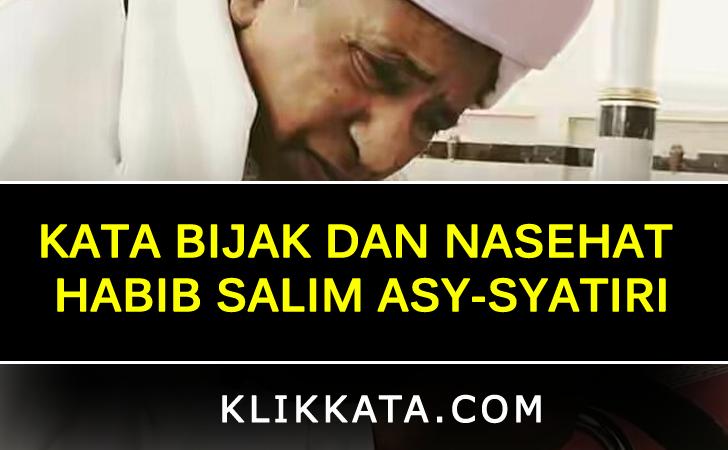 Kata Bijak dan Nasehat Habib Salim Asy-Syatiri