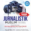 Forjim Gelar Training Jurnalistik Muslim 25 Nov 2018, Yuuk Gabung