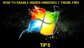 HOW TO ENABLE HIDDEN WINDOWS 7 THEME FREE TIPS