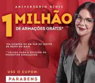 Promoção Óticas Diniz 2018 Aniversário 1 Milhão Armações Grátis