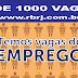 MAIS DE 1000 VAGAS DE EMPREGOS