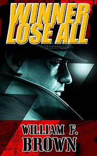 Winner Lose All (Ed Scanlon Cold War Spy Thrillers Book 1) by William F. Brown