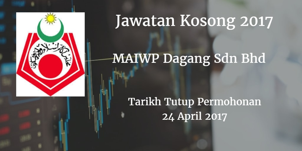 Jawatan Kosong MAIWP Dagang Sdn Bhd 24 April 2017