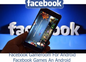 Facebook Gameroom For Android  Facebook Games On Android