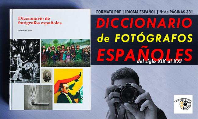 Descargar Diccionario de Fotógrafos Españoles del Siglo XIX al XXI en PDF by Saltaalavista Blog
