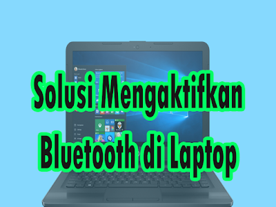tips menyalakan atau mengaktifkan bluetooth di laptop