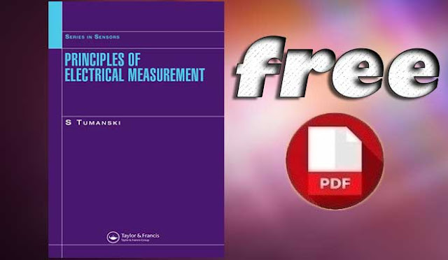 Download Principles of Electrical Measurement by S.Tumanski free PDF