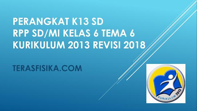RPP SD/MI Kelas 6 Tema 6 Kurikulum 2013 Revisi 2018