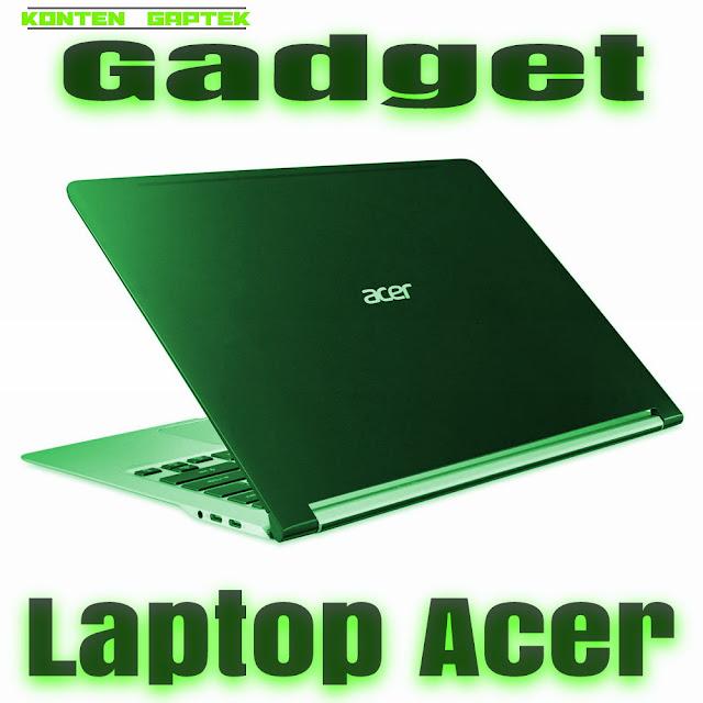 Uang THR ? Belanjakan Saja Laptop Acer yang Semakin Didepan dan Terkemuka