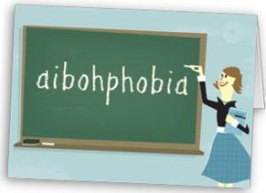 Aibohphobia