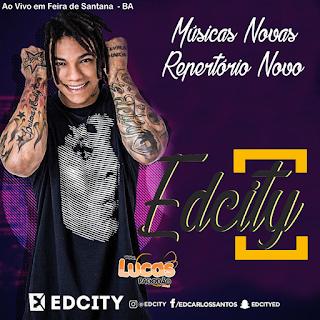 EDCITY - AO VIVO EM FEIRA DE SANTANA 27.08.2017 - [ MÚSICAS NOVAS ]