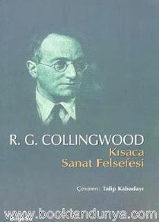 Robin George Collingwood – Kısaca Sanat Felsefesi
