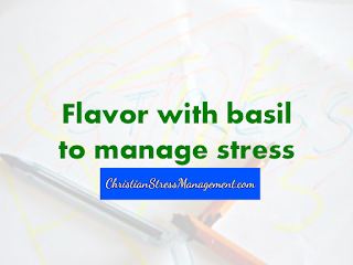 Flavor food with basil to manage stress