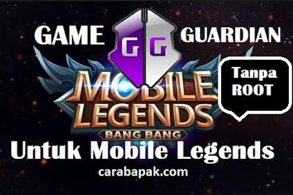 Cara Menggunakan Game Guardian pada Mobile Legends - 100% Work Tanpa Root