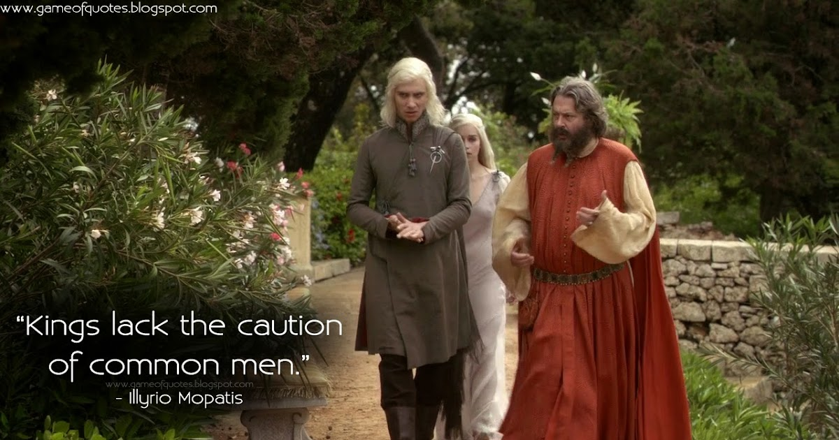 Game of Thrones Quotes: Kings lack the caution of common men