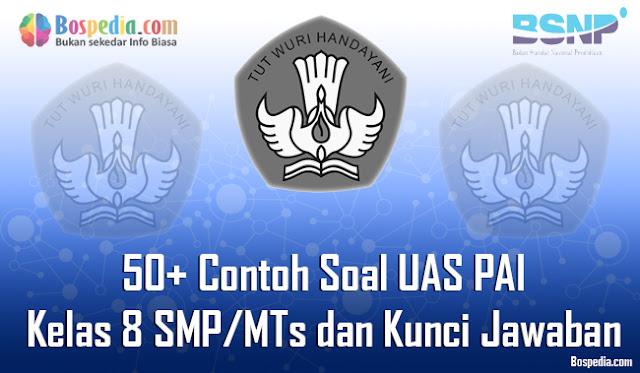 50+ Contoh Soal UAS PAI Kelas 8 SMP/MTs dan Kunci Jawaban Terbaru
