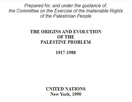 THE ORIGINS AND EVOLUTION OF THE PALESTINE PROBLEM  1917-1988