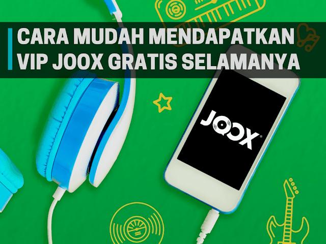Cara Mudah Mendapatkan VIP Gratis di JOOX Terbaru 6 Tutorial Gampang Mendapatkan VIP di JOOX Gratis Terbaru