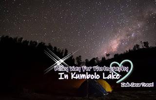 http://www.indojavatravel.com/2018/07/milky-way-for-photography-in-kumbolo.html