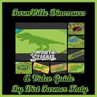 FarmVille Dinosaurs A Video Guide By Dirt Farmer Katy