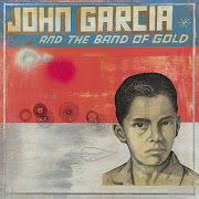 John Garcia - John Garcia And The Band Of Gold | Review