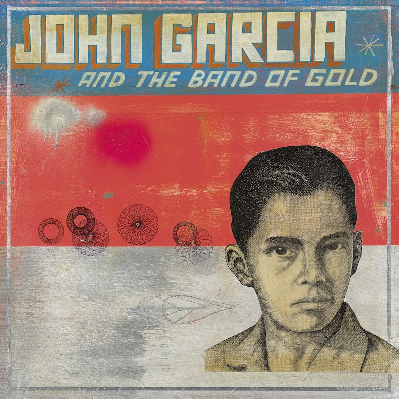John Garcia - John Garcia And The Band Of Gold | Review