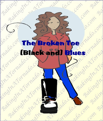 The Broken Toe (Black and) Blues | Graphic designed by and property of www.BakingInATornado.com | #MyGraphics #funny