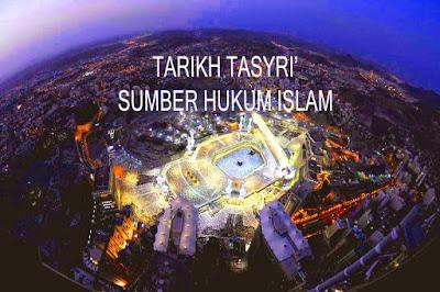Sumber Hukum Islam - Tarikh Tasyri'