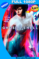 La Vigilante del Futuro, Ghost in the Shell (2017) Latino FULL HD 1080P - 2017