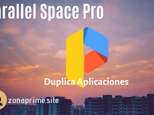 Parallel Space Pro  APK | Duplica aplicaciones y ten multicuentas