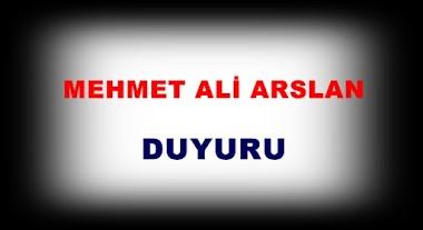 MEHMET ALİ ARSLAN Duyuru