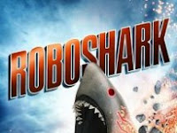 Download Film Roboshark (2015) 720p WEB-DL 600MB