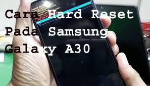 Cara Hard Reset Pada Samsung Galaxy A30