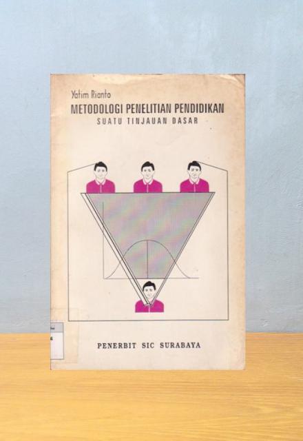 METODOLOGI PENELITIAN PENDIDIKAN, Yatim Rianto