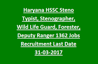 Haryana HSSC Steno Typist, Stenographer Hindi English, Wild Life Guard, Forester, Deputy Ranger 1362 Jobs Recruitment Last Date 31-03-2017