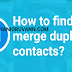 TAMIL TECHNICAL TIPS - HOW TO FIND AND MERGE DUPLICATE CONTACTS?