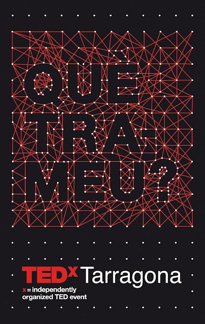 TEDxTarragona - Què trameu? - 18/5/2018 - Palau de Congressos de Tarragona