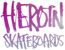 heroin skateboards ©